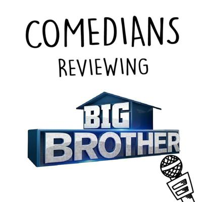 Comedians Reviewing Big Brother