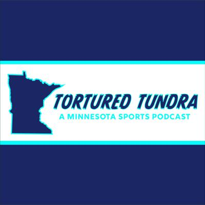 Tortured Tundra - a Minnesota Sports podcast