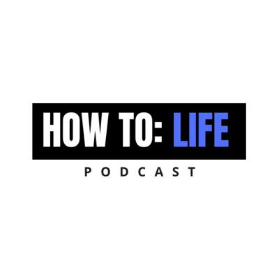 How To: LIFE podcast