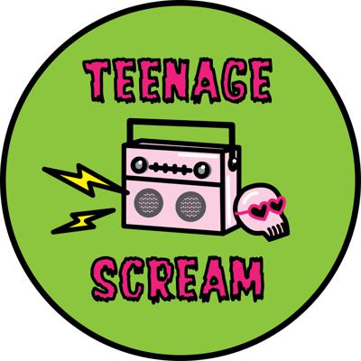 Teenage Scream