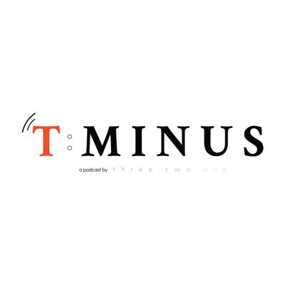 T:MINUS Podcast presented by 321 the Agency