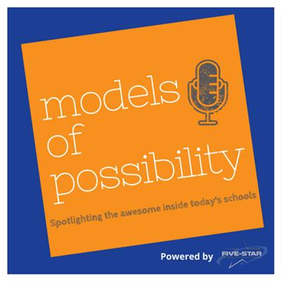 Models of Possibility is a podcast dedicated to spotlighting the awesome inside today's schools.  Each week, Chief Innovation Officer Dr. Jason Roseberry and School Engagement Specialist Molly Rupert explore strategies to help educational leaders reimagine what's possible for teachers and students.  Produced by Five-Star Technology Solutions.