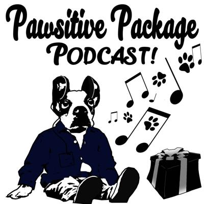 Pawsitive Package Podcast!