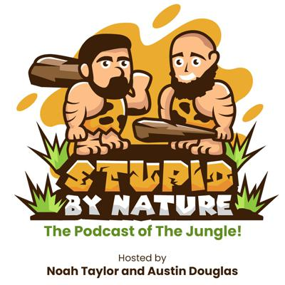 Stupid By Nature Podcast