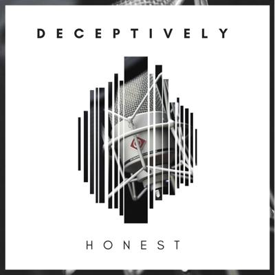 Deceptively Honest Podcast