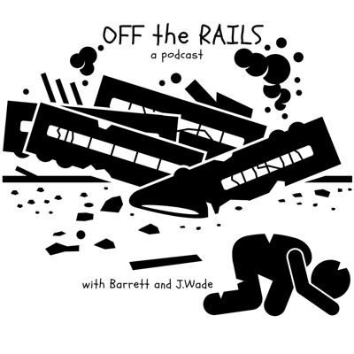 Off the Rails: A Podcast