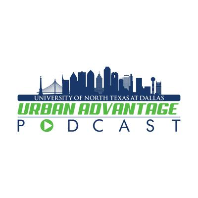 Urban Advantage Podcast