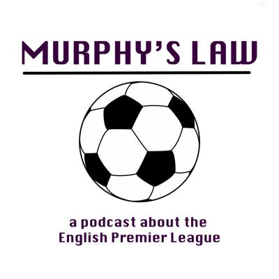Murphy's Law EPL Podcast