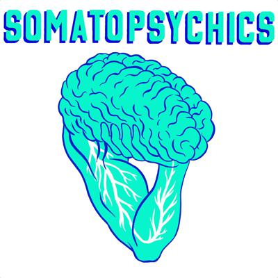 Somatopsychics: Physiology and Psychology of the Human Organism
