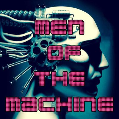 Podcast by Men of the Machine