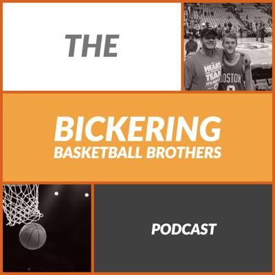 Bickering Basketball Brothers Podcast