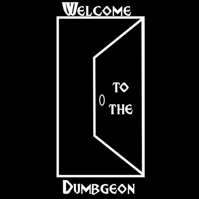 Welcome to the Dumbgeon