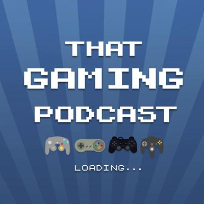 Podcast by That Gaming Show