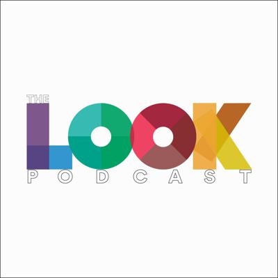LOOK - The Podcast