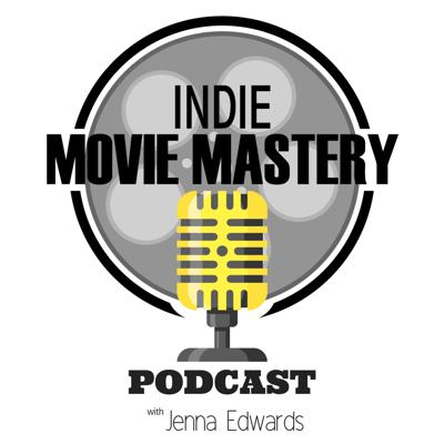 Indie Movie Mastery Podcast