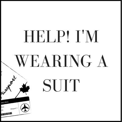 Help! I'm Wearing A Suit