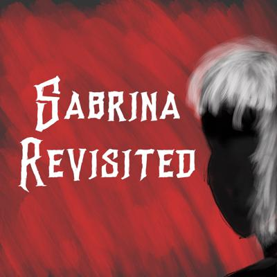 Sabrina Revisited is an after show podcast on Netflix's Chilling Adventures of Sabrina. New episodes once a week on Wednesdays.  Follow us @sabrinarevisit  Send us your topics or questions @ sabrinarevisited@gmail.com