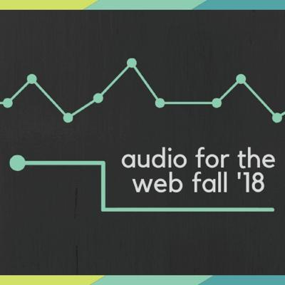 Audio for the Web '18