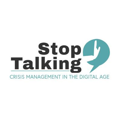 Stop Talking : Crisis Management in the Digital Age