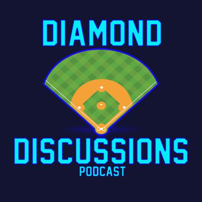 Diamond Discussions MLB Podcast