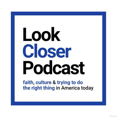 Look Closer Podcast