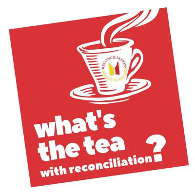What's the Tea with Reconciliation Ministry