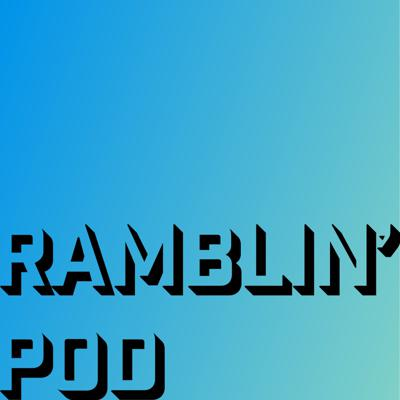 Ramblin' Pod