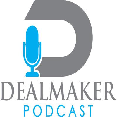 Dealmakers Podcast