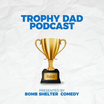 Trophy Dad Podcast