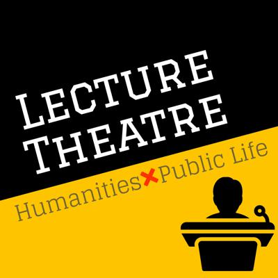 Lecture Theatre: Humanities x Public Life
