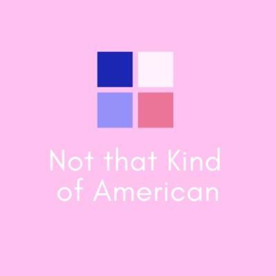 Not That Kind of American