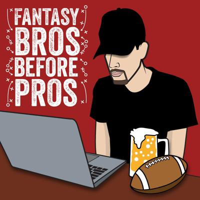 Fantasy Bros Before Pros Podcast