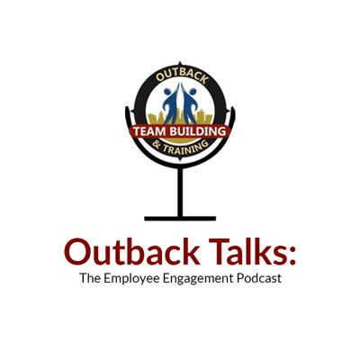 Outback Talks: The Employee Engagement Podcast