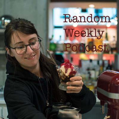 Random Weekly Podcast