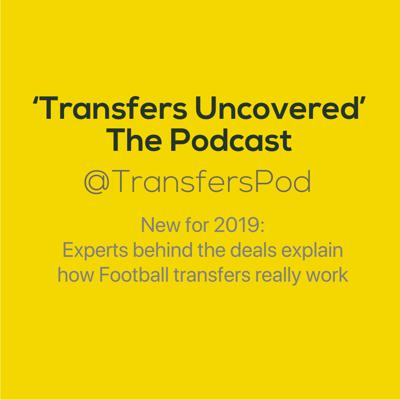 Transfers Uncovered - The Podcast