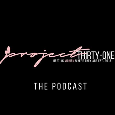 Project Thirty One The Podcast