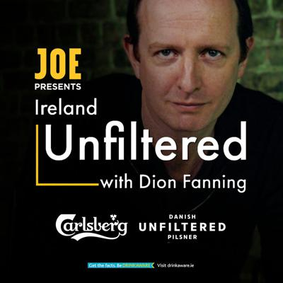 Ireland Unfiltered with Dion Fanning