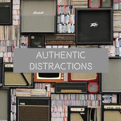 Authentic Distractions