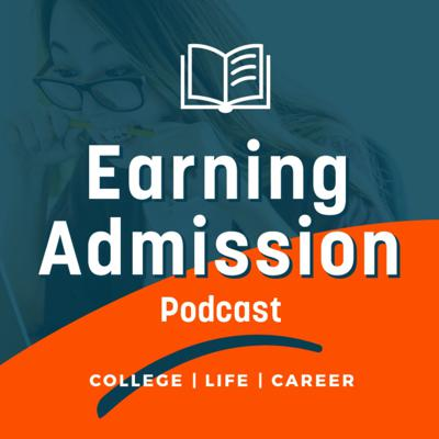 Earning Admission Podcast