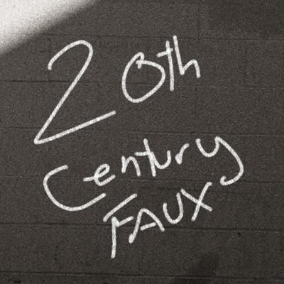 20th Century Faux: The Podcast