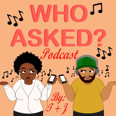 Who Asked? Podcast