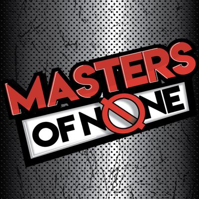 Masters of None