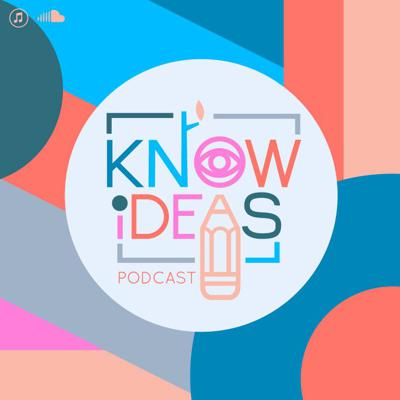 Know Ideas Podcast