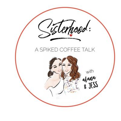 Sisterhood Podcast!