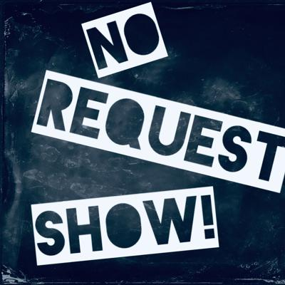 NO REQUEST SHOW!