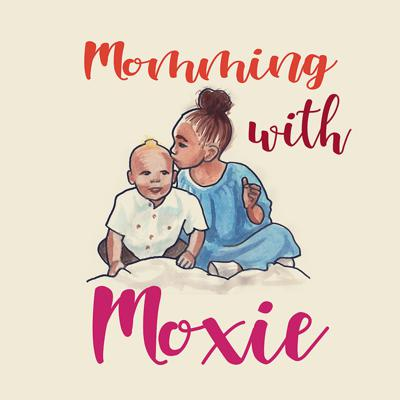 Momming With Moxie
