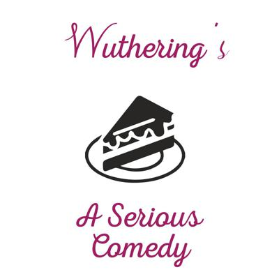 Wuthering's: Scripted Comedy Podcast