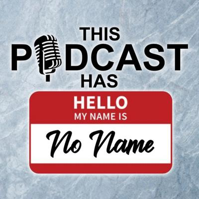 This Podcast Has No Name