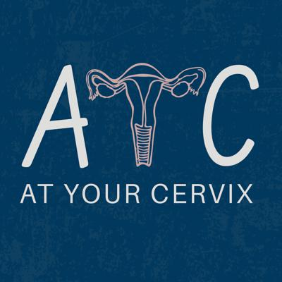 At Your Cervix