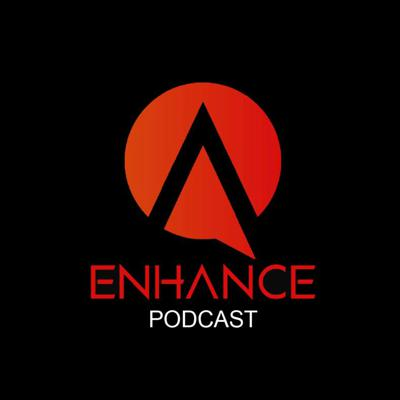 Enhance Podcast